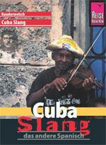 Cuba Slang - Kauderwelsch: Das andere Spanisch