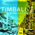 Timbalive - From Miami A Havanna