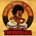 Tromboranga - Sangre, Sudor Y Salsa