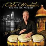 Eddie Montalvo - Desde Nueva York a Puerto Rico