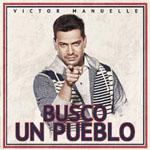Victor Manuelle - Busco un Pueblo